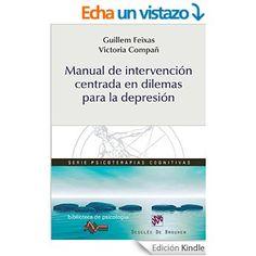 Manual de intervención centrada en dilemas para la depresión / Guillem Feixas Viaplana, Victoria Compañ Felipe