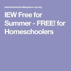 IEW Free for Summer - FREE! for Homeschoolers