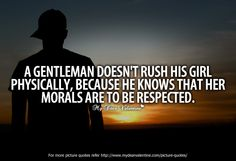 A gentleman doesn't rush his girl..Great lesson to teach boys who will one day be men