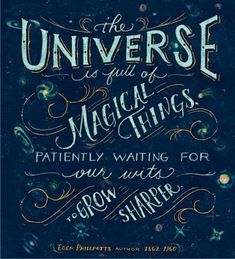 the universe is full of magic...
