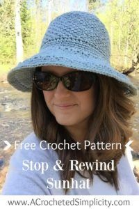 """Free Crochet Pattern - Stop & Rewind Sunhat by A Crocheted Simplicity Includes Sizes: 18"""" Doll, Baby, Toddler, Child, Adult Small/Medium, Adult Large/X-Large"""