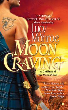 Moon Craving (Children of the Moon, #2) Talorc—laird of the Sinclair clan and leader of his werewolf pack—is a lone wolf.  He gets married and has no intention of telling his wife that he is a werewolf.