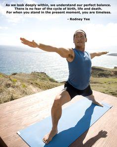 My favorite Yogi.   Stream Rodney Yee yoga classes online at GaiamTV.com