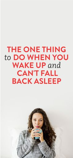 The One Thing To Do When You Wake Up And Can't Fall Back Asleep