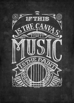 If this is the canvas, Music is the paint. By http://stuartsmythe.com #stuartsmythe #stuartsmtheart #hand drawn typography