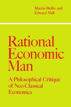 Rational Economic Man by Hollis https://www.amazon.com/dp/0521033888/ref=cm_sw_r_pi_dp_x_K6e3xb7DH3WVF
