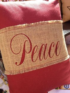 Burlap Christmas Pillow...Simply buy or make a burlap pillow and sew a piece of natural burlap around the pillow, first stencil the word Peace on the natural burlap