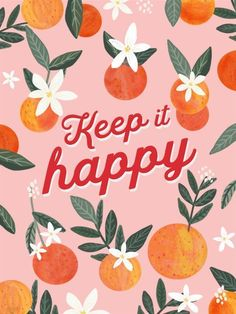 Keep It Happy Poster by Mia Charro - Design .- Behalten Sie es glücklich Plakat von Mia Charro – Design – … Keep It Happy Poster by Mia Charro – Design – keep - Pretty Words, Cool Words, Cute Quotes, Words Quotes, Cute Sayings, Summer Sayings, Happy Sayings, Wisdom Quotes, Wallpaper Quotes