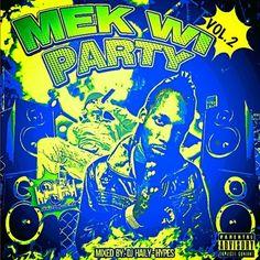 #Mixtape : DJ Hailey Hypes Presents Mek Wi Party Vol2 (DanceHall mix) @Dj_Haily_Hypes - #THISIS80