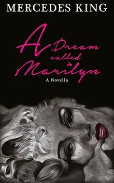 The Never-Ending Book: HFVBT - Mercedes King's - A Dream Called Marilyn B...