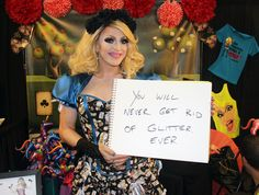 """You will never get rid of glitter. EVER."" — Pandora Boxx 