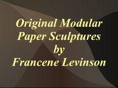 Francene Levinson Modular Paper Sculpture by francenelevinson via slideshare