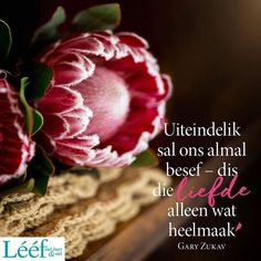 Liefde maak heel. Inspiring Quotes About Life, Inspirational Quotes, Motivational, True Quotes, Qoutes, Afrikaanse Quotes, Goeie Nag, Truth Of Life, Daughters Of The King