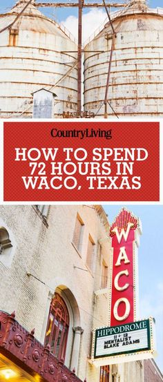 How to Spend 72 Hours In Waco, Texas