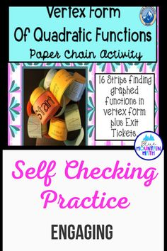 Looking for a fun activity that is self-checking, collaborative and practices writing quadratic functions in vertex form? This is a set of 16 problems that need to be cut apart, reassembled in the correct order and fastened together like a chain until the end is reached.