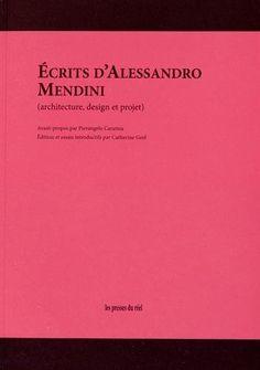 Amazon.fr - Ecrits d'Alessandro Mendini : Architecture, design et projet - Alessandro Mendini, Pierangelo Caramia, Catherine Geel - Livres