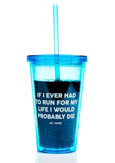 "This cup was made for me  Jac Vanek Run For My Life Drink Tumbler cuz the kinda buzz yew chase ain't a runner's high. Full up this cute reusable tumbler cup wit any beverage of yer choice, it holds 16oz and playfully reads, ""if I had to run for my life I would probably die"" complete with a straw 'n twist lid."
