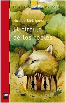 El círculo de los robles. Mónica Rodríguez. Una pobre niña condenada por los prejuicios y las supersticiones a vivir fuera de la comunidad como una bestia.