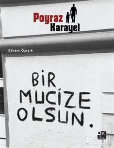 Poyraz Karayel - Bir Mucize Olsun- PDF EPUB EKITAP Pdf E-Kitap Oku Epub Indir