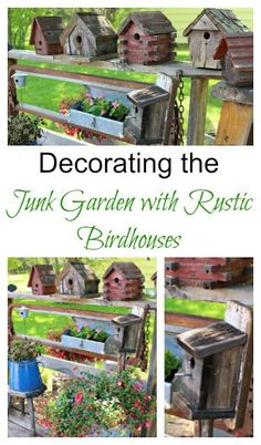 Rustic Birdhouses And Junk Garden Decorating