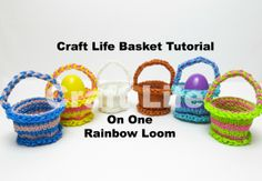 Craft Life Basket Tutorial ~ Easter Basket on One Rainbow Loom