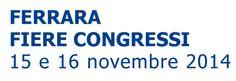 Scarica biglietto ridotto, fiera di Ferrara dal 15 al 16 novembre Ferrara Fiere Congressi, 15 e 16 novembre 2014