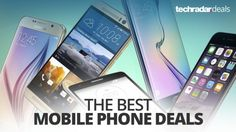 TechRadar Deals: Mobile phone deals super sale! Save up to 80 on iPhones and Android phones with these voucher codes