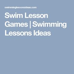 Swim Lesson Games | Swimming Lessons Ideas