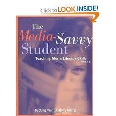 The Media-Savvy Student: Teaching Media Literacy Skills, Grades 2-6
