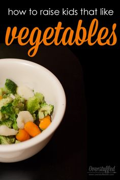 How to Raise Kids that Like Vegetables--five strategies that will help your children to change their perceptions of vegetables and actually enjoy eating them. #ILikeVeggies #CleverGirls