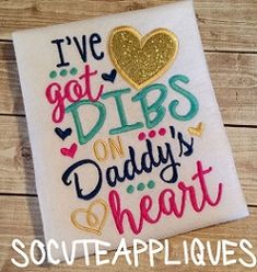 I've Got Dibs on Daddy's Heart Applique - 2 Sizes! | What's New | Machine Embroidery Designs | SWAKembroidery.com So Cute Appliques