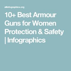 10+ Best Armour Guns for Women Protection & Safety | Infographics