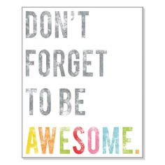 Don't Forget To Be Awesome Inspirational Wall by ChildrenInspire
