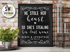 He Stole Her Heart, So She's Stealing His Last Name Custom Print. Engagement Party Decorations. Bridal Shower Decorations. Chalkboard.