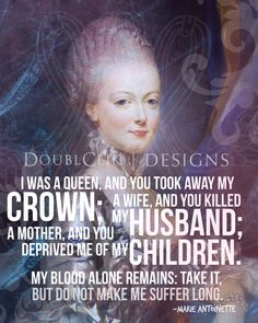 Marie Antoinette (1755 - 1793). She is the great granddaughter of husband of 4th great grand niece of husband (Edward IV) of my 17th great grandmother, Elizabeth Woodville.