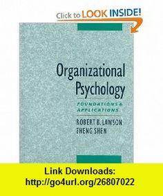 Organizational Psychology Foundations and Applications (9780195110692) Robert Lawson, Zheng Shen , ISBN-10: 0195110692  , ISBN-13: 978-0195110692 ,  , tutorials , pdf , ebook , torrent , downloads , rapidshare , filesonic , hotfile , megaupload , fileserve