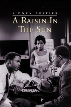 """A Raisin In The Sun"". Phenomenal. Anything that Mr. Poitier was in, was great. A real class-act."