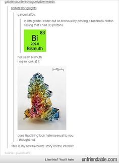 """Hey mom, dad."" *slides solid bismuth across the table to them*"