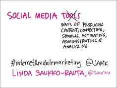 Taas kerran hyvää tietoa sosiaalisen median käytöstä. Social Media Tools by Linda Saukko-Rauta via slideshare
