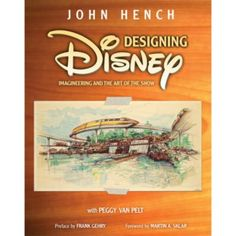 Designing Disney Book - Imagineering and the Art of the Show