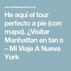 He aquí el tour perfecto a pie (con mapa). ¿Visitar Manhattan en tan s – Mi Viaje A Nueva York New York Travel, Travel Usa, Lonely Planet, New York Washington, New York 2017, Empire State Of Mind, Manhattan Nyc, Travelling Tips, Traveling