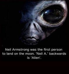 First Man On Moon Neil A. Spelled Backwards is Alien
