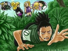 Shikamaru u maybe a genius but when it comes to girls ur just like the rest of us lol