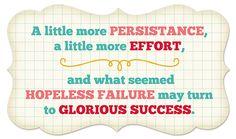persistance + effort = glorious success