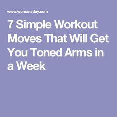 7 Simple Workout Moves That Will Get You Toned Arms in a Week