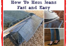How to Hem Jeans Fast- don't forget to finish or serge the seam after you are done