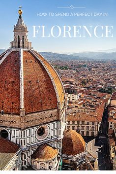 How to spend a perfect day in #Florence, #Italy
