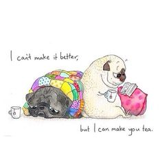 Pug buddies, quilts, books and tea - cute cartoon Books And Tea, Jm Barrie, Sorry Cards, Tea Quotes, Tea Time Quotes, Cake Quotes, Carlin, Pug Art, Cuppa Tea