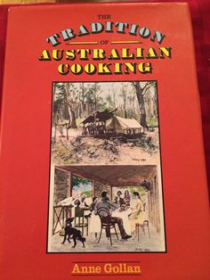 Anne Gollan 's Tradition of Australian Cooking is a welcome addition to FT library c 1978.