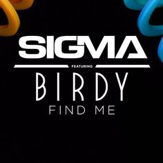 Sigma featuring Birdy - Find Me